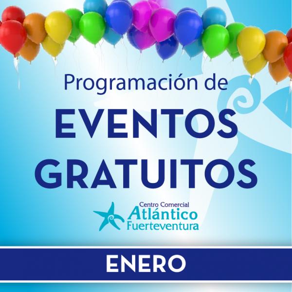 eventos gratuitos enero centro comercial atlántico fuerteventura